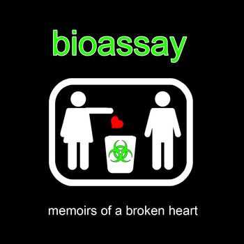 Bioassay - Memoirs Of A Broken Heart (2010)