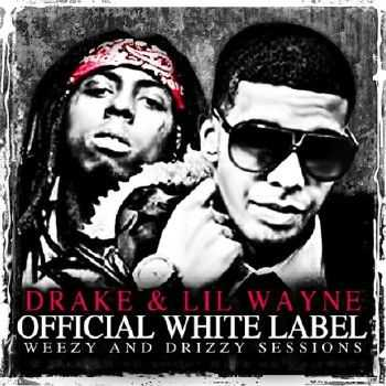 Lil Wayne & Drake - Official White Label Weezy & Drizzy Sessions [iTunes](2012)