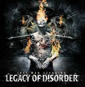 Legacy Of Disorder - Last Man Standing  (2012)