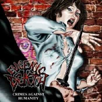 Eugenic Death - Crimes Against Humanity (2012)