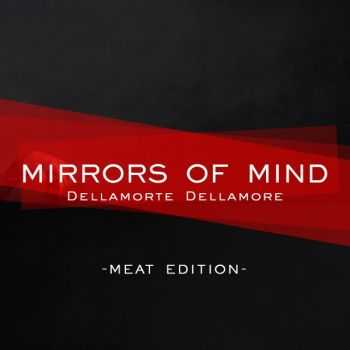Mirrors Of Mind - Dellamorte Dellamore (Meat Edition) (Single) (2012)