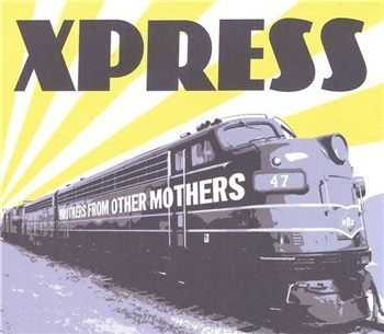 Xpress - Brothers from Other Mothers (2012)