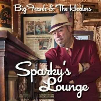 Big Frank & The Healers - Sparky's Lounge (2012)