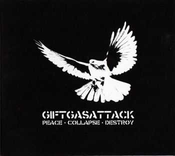 Giftgasattack - Peace Collapse Destroy (2012)