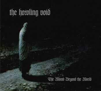 The Howling Void - The Womb Beyond The World (2012)
