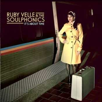 Ruby Velle & The Soulphonics - It's About Time (2012)