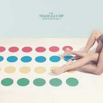 The Tragically Hip - Now for Plan A (2012)