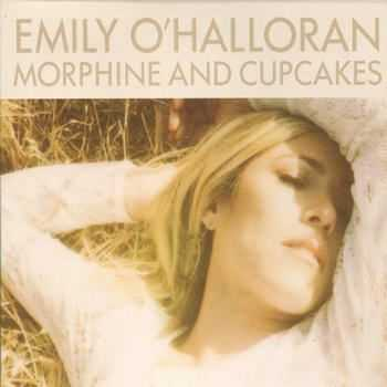 Emily O'Halloran - Morphine And Cupcakes (2012)