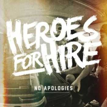 Heroes For Hire - No Apologies (2012)
