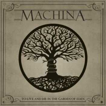 Machina - To Live and Die in the Garden of Eden (2012)