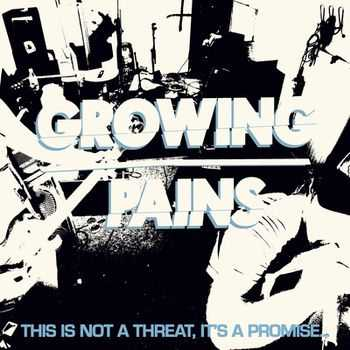 Growing Pains - This Is Not A Threat, It's A Promise (2012)
