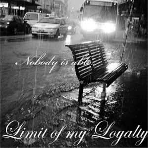 Limit of my Loyalty - Nobody is Able [Single]  (2012)