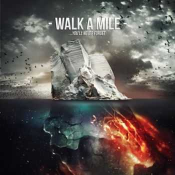Walk A Mile - ...Yyou`ll never forget [EP] (2012)