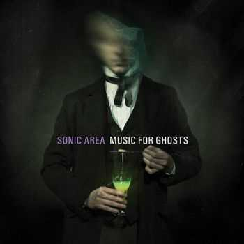 Sonic Area - Music For Ghosts (2012)