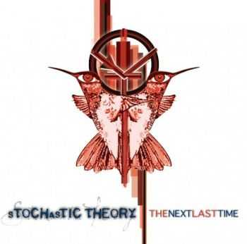 Stochastic Theory - The Next Last Time (2012)