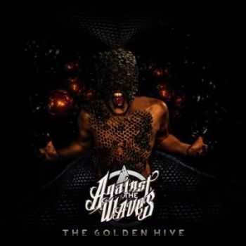 Against The Waves - The Golden Hive [EP] (2012)