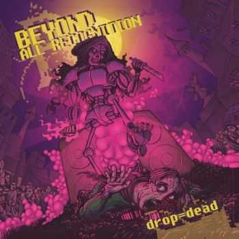 Beyond All Recognition - Drop = Dead (2012)