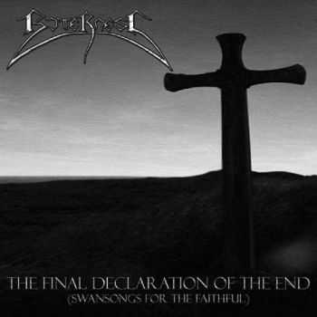 Bitterness - The Final Declaration Of The End (Swansongs For The Faithful)  (2012)