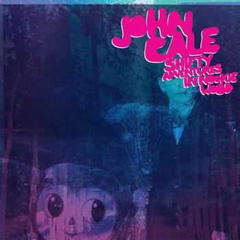 John Cale - Shifty Adventures In Nookie Wood (2012)
