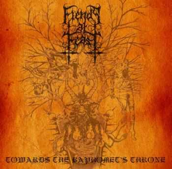 Fiends At Feast  - Towards The Baphomet's Throne (2012)