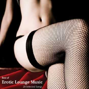 Best Of Erotic Lounge Music. 20 Selected Songs (2012)