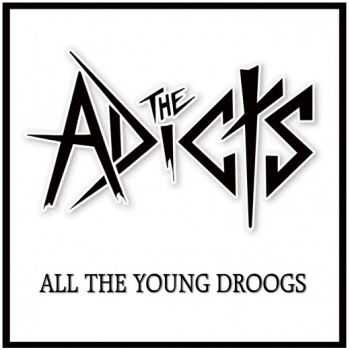 The Adicts - All the Young Droogs (2012)