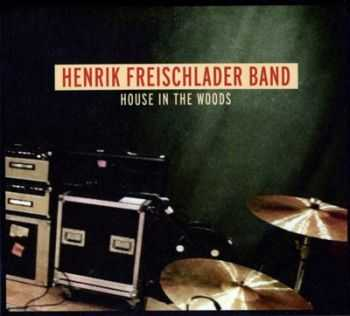 Henrik Freischlader - House In The Woods (2012)