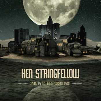 Ken Stringfellow -  Danzig in the Moonlight (2012)