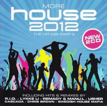 VA - More House 2012 - The Hit Mix Part 2 (2012)