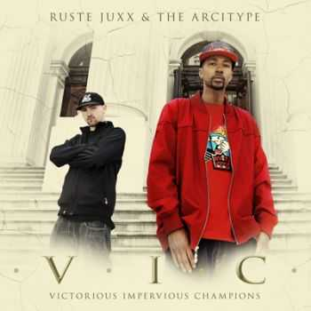 Ruste Juxx & The Arcitype - V.I.C. (Victorious Impervious Champions)