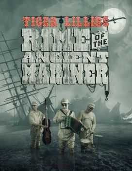 The Tiger Lillies - Rime of the Ancient Mariner (2012)