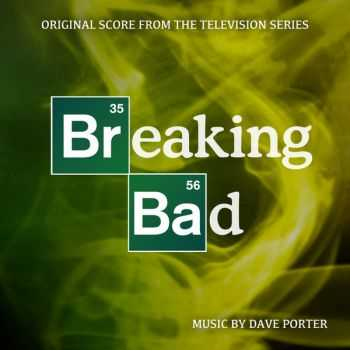 Dave Porter - Breaking Bad (Original Score from the Television Series) (2012)