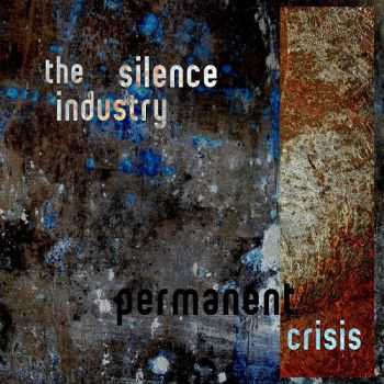 The Silence Industry - Permanent Crisis [EP] (2011)