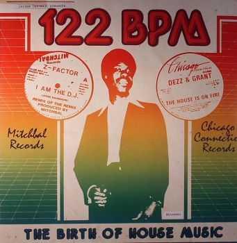 VA - 122 BPM: The Birth Of House Music (2012)