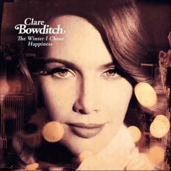 Clare Bowditch - The Winter I Chose Happiness (2012)