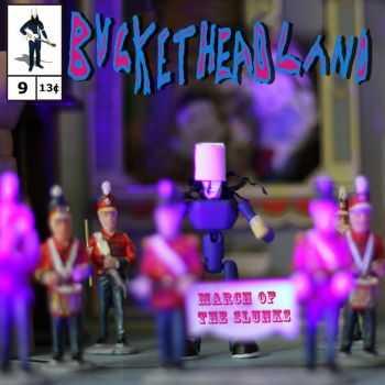 Buckethead - March of the Slunks (2012)