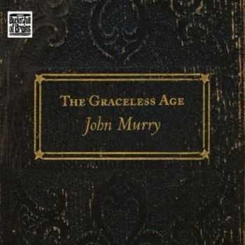 John Murry - The Graceless Age (2012)