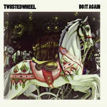 Twisted Wheel - Do It Again (2012)