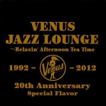 VA - Venus Jazz Lounge: Relaxin' Afternoon Tea Time (2012)