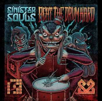 Sinister Souls - Beat The Drum Hard (2012)