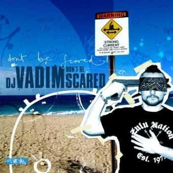 DJ Vadim - Don't be Scared (2012)
