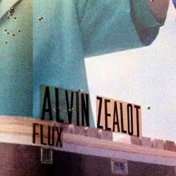 Alvin Zealot - Flux (2012)