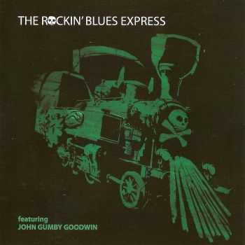 The Rockin' Blues Express (Feat. John Gumby Goodwin) - The Rockin' Blues Express (2012) HQ