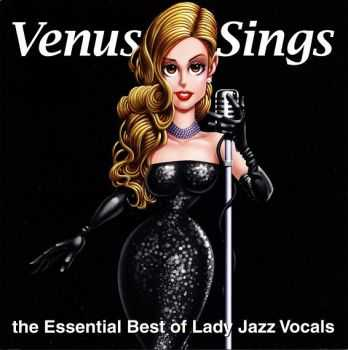 VA - Venus Sings: The Essential Best Of Lady Jazz Vocals