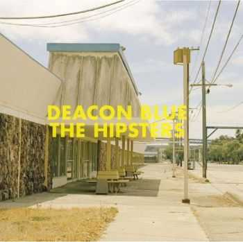 Deacon Blue - The Hipsters (2012)