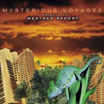 VA - Mysterious Voyages: A Tribute to Weather Report (2005)