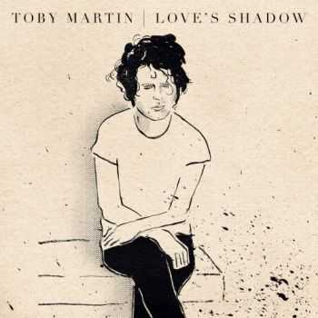 Toby Martin - Love's Shadow (2012)