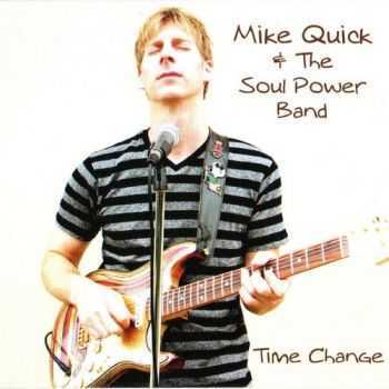Mike Quick & The Soul Power Band - Time Change (2012)