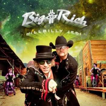 Big & Rich - Hillbilly Jedi (2012)