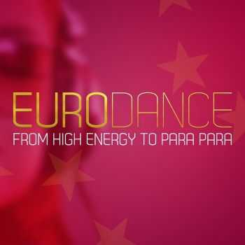 VA - Eurodance: From High Energy To Para Para (2012)